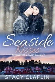 Seaside Kisses - A Sweet Romance ebook by Stacy Claflin