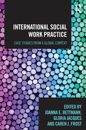International Social Work Practice - Case Studies from a Global Context ebook by