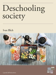 Deschooling Society ebook by Ivan Illich