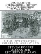 UFO Institute International History & Investigations: 20 Year Report ebook by Steven Robert Alexander