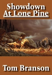 Showdown At Lone Pine ebook by Tom Branson