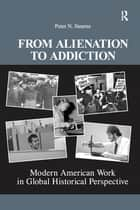 From Alienation to Addiction ebook by Peter N. Stearns