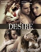 Desire Series (Submissive Romance) - Complete Collection ebook by Lucia Jordan