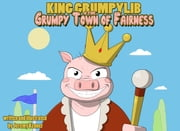 King Grumpylib and the Grumpy Town of Fairness ebook by Jeremy A. Kenner