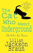 The Cat Who Went Underground (The Cat Who… Mysteries, Book 9) - A witty feline mystery for cat lovers everywhere ebook by Lilian Jackson Braun