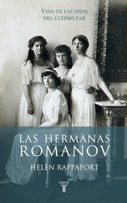 Las hermanas Romanov ebook by Helen Rappaport