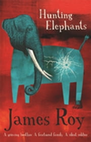 Hunting Elephants ebook by James Roy