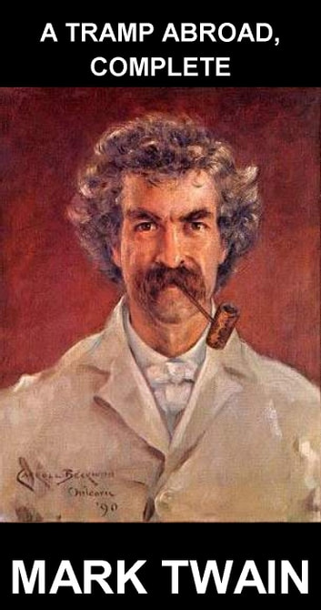 A Tramp Abroad, Complete [mit Glossar in Deutsch] ebook by Mark Twain,Eternity Ebooks