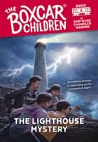 The Lighthouse Mystery ebook by Gertrude Chandler Warner, David Cunningham