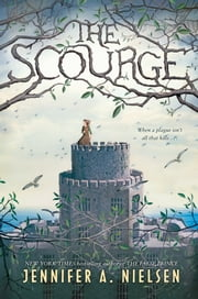 The Scourge ebook by Jennifer A. Nielsen