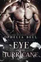 Eye of the Hurricane ebook by Ophelia Bell