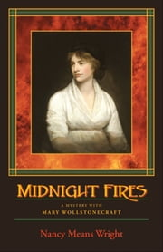 Midnight Fires - A Mystery with Mary Wollstonecraft ebook by Nancy Means Wright