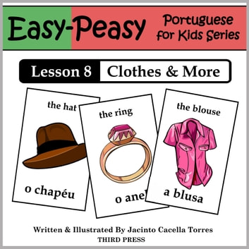 Portuguese Lesson 8: Clothes, Shoes, Jewelry & Accessories ebook by Jacinto Cacella Torres