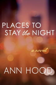 Places to Stay the Night - A Novel ebook by Ann Hood