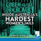 Green is the New Black Hörbuch by James Phelps