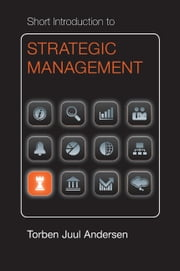 Short Introduction to Strategic Management ebook by Torben Juul Andersen