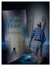 Heart Towards Home ebook by Gerald Greene