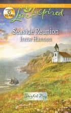Seaside Reunion ebook by Irene Hannon