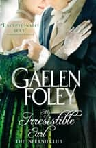 My Irresistible Earl - Number 3 in series ebook by Gaelen Foley