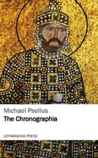 The Chronographia eBook par Michael Psellus