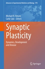 Synaptic Plasticity - Dynamics, Development and Disease ebook by Michael R. Kreutz,Carlo Sala