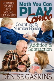 Math You Can Play Combo - Number Games for Young Learners ebook by Denise Gaskins