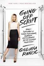 Going Off Script ebook by Giuliana Rancic