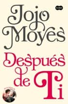 Después de ti ebook by Jojo Moyes