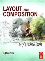 Layout and Composition for Animation ebook by Ed Ghertner