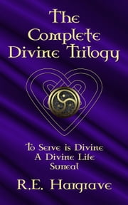 The Complete Divine Trilogy ebook by R.E. Hargrave