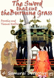 The Sword That Cut the Burning Grass ebook by Tom Hoobler,Dorothy Hoobler