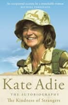The Kindness of Strangers ebook by Kate Adie