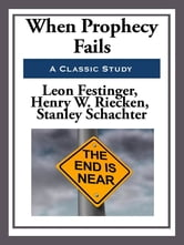 When Prophecy Fails ebook by Leon Festinger,Henry W. Riecken,Stanley Schachter