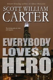 Everybody Loves a Hero ebook by Scott William Carter,Jack Nolte