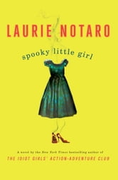 Spooky Little Girl - A Novel ebook by Laurie Notaro