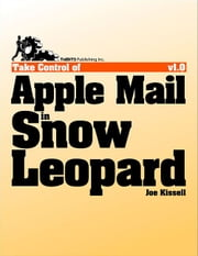 Take Control of Apple Mail in Snow Leopard ebook by Joe Kissell