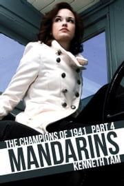 Mandarins - The Champions of 1941 - Part 4 ebook by Kenneth Tam