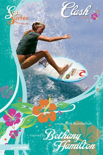 Clash - A Novel ebook by Rick Bundschuh,Bethany Hamilton