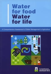 Water for Food Water for Life - A Comprehensive Assessment of Water Management in Agriculture ebook by David Molden