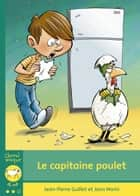Le capitaine poulet ebook by Jean-Pierre Guillet, Jean Morin