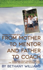 From Mother to Mentor and Father to Coach ebook by Bethany Williams