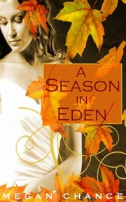 A Season in Eden ebook by Megan Chance
