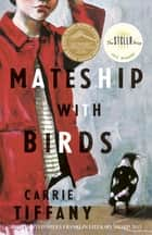 Mateship with Birds ebook by Carrie Tiffany