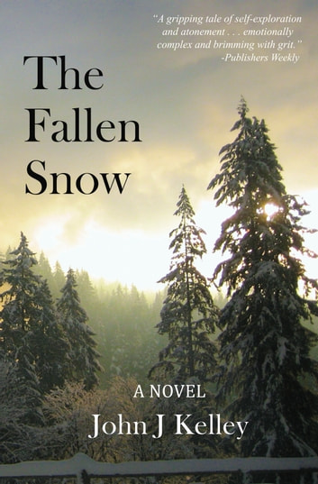 The Fallen Snow ebook by John J Kelley