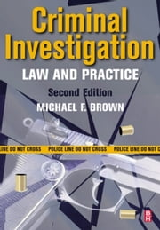 Criminal Investigation: Law and Practice ebook by Brown, Michael F.
