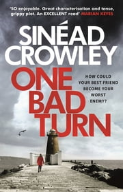 One Bad Turn - DS Claire Boyle Thriller 3: a gripping race against time thriller with a jaw-dropping twist ebook by Sinéad Crowley