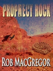 Prophecy Rock ebook by Rob MacGregor