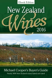 New Zealand Wines 2016 Ebook edition - Michael Cooper's Buyer's Guide ebook by Michael Cooper