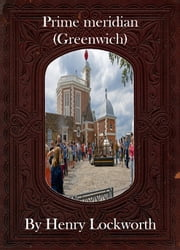Prime meridian (Greenwich) ebook by Henry Lockworth,Eliza Chairwood,Bradley Smith