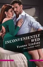 Inconveniently Wed ebook by Yvonne Lindsay